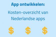 App ontwikkelen: Kosten-overzicht van Nederlandse apps