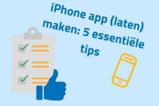 iPhone app (laten) maken: 5 essentiële tips