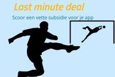 Last minute deal: Scoor een vette subsidie voor je app