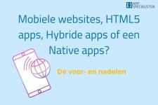 Mobiele websites, HTML5 apps, Hybride apps of een Native apps? De voor- en nadelen